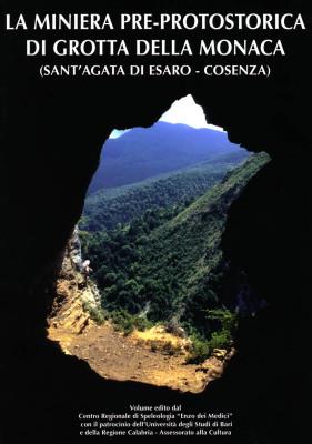 La miniera pre-protostorica di Grotta della Monaca (Sant'Agata di Esaro - Cosenza)